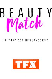 Beauty Match: The Shock of Influencers