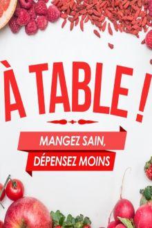 A Table ! Mangez sain, dépensez moins