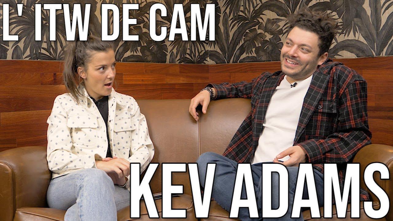 L' ITW de CAM - KEV ADAMS