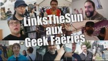 Vlog - LinksTheSun aux Geek Faëries 2017