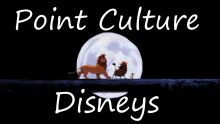 Point Culture sur les Disneys
