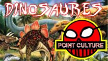 Point Culture sur les Dinosaures