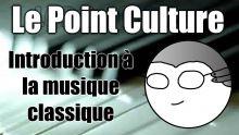 """Point Culture : Introduction à la musique """"classique"""""""