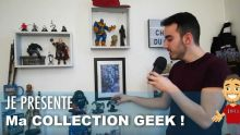 JE PRESENTE MA COLLECTION GEEK !