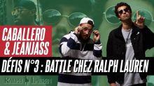 DÉFI N°3 : BATTLE CHEZ RALPH LAUREN Feat. CABALLERO & JEANJASS #CAMINOSHOPPING