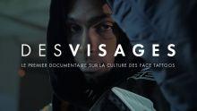 """""""DES VISAGES"""", le premier documentaire sur le face tattoo"""
