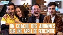 On Coache des Abonnés sur une Appli de Rencontre avec Audrey Pirault