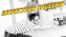 INSPECTEUR SQUEEZIE : LE RETOUR !