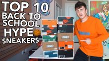 I Bought The 10 Best Back To School Hype Sneakers For 2019!