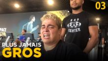 PLUS JAMAIS GROS EP03 : UN ENTRAINEMENT MORTEL