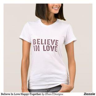 Zazzle Believe In Love Tee