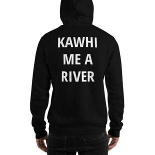 Kawhi Me A River Hoodie, Basketball Hoodies
