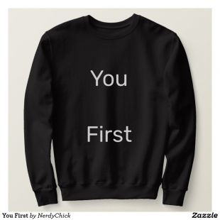 You First Sweatshirt