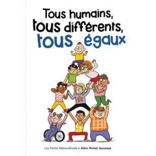 Tous humains, tous différents, tous égaux !