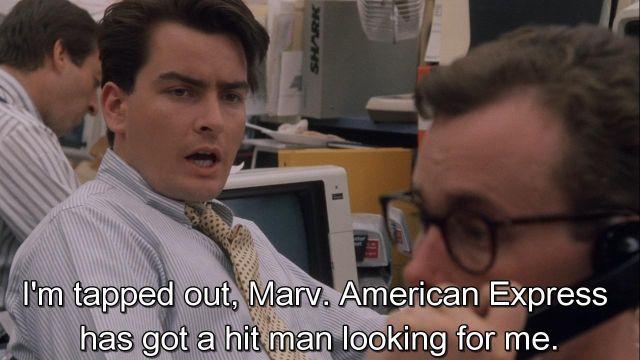 American Express spoken by Bud Fox (Charlie Sheen) in Wall Street